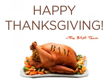Happy Thanksgiving from BAM!