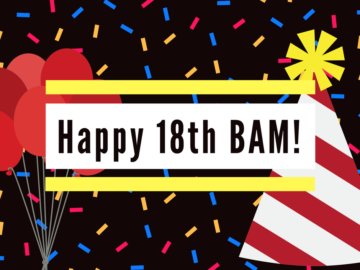 BAM celebrates its 18th birthday!