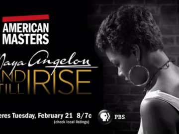"""Maya Angelou: And Still I Rise"" premieres on PBS!"